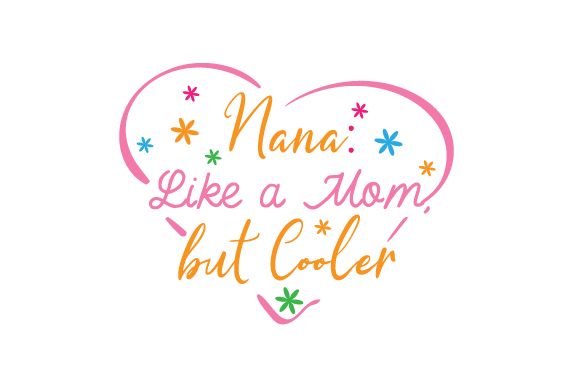 Download Free Nana Like A Mom But Cooler Svg Cut File By Creative Fabrica for Cricut Explore, Silhouette and other cutting machines.
