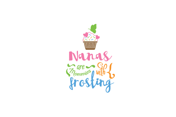 Nanas Are Mommies with Frosting Family Craft Cut File By Creative Fabrica Crafts