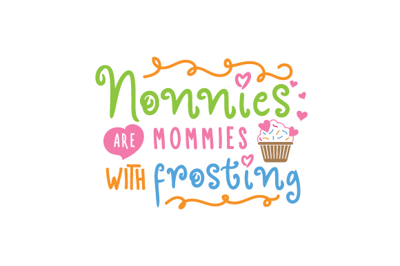 Nonnies Are Mommies with Frosting Family Craft Cut File By Creative Fabrica Crafts