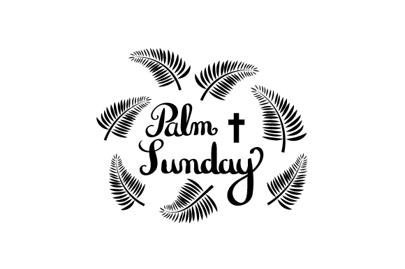 Download Free Palm Sunday Svg Cut File By Creative Fabrica Crafts Creative for Cricut Explore, Silhouette and other cutting machines.