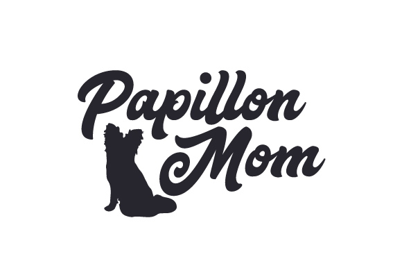 Papillon Mom Dogs Craft Cut File By Creative Fabrica Crafts