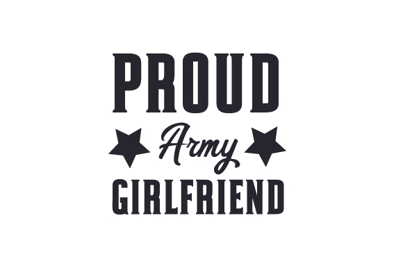 Download Free Proud Army Girlfriend Svg Cut File By Creative Fabrica Crafts for Cricut Explore, Silhouette and other cutting machines.
