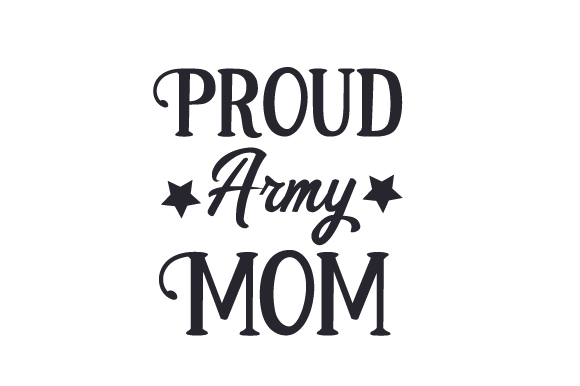 Proud Army Mom Military Craft Cut File By Creative Fabrica Crafts