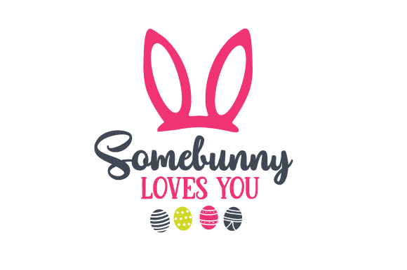 Download Free Somebunny Loves You Svg Cut File By Creative Fabrica Crafts SVG Cut Files