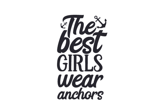 Download Free The Best Girls Wear Anchors Svg Cut File By Creative Fabrica for Cricut Explore, Silhouette and other cutting machines.