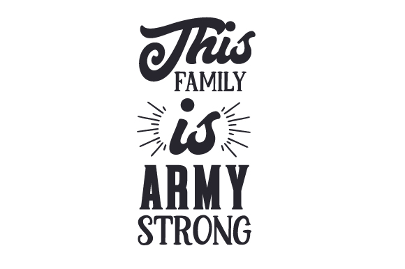 Download Free This Family Is Army Strong Svg Cut File By Creative Fabrica for Cricut Explore, Silhouette and other cutting machines.