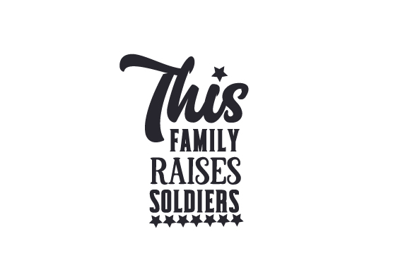 This Family Raises Soldiers Military Craft Cut File By Creative Fabrica Crafts