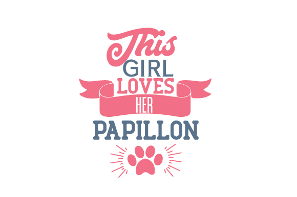 This Girl Loves Her Papillon Dogs Craft Cut File By Creative Fabrica Crafts