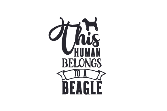 This Human Belongs to a Beagle Dogs Craft Cut File By Creative Fabrica Crafts