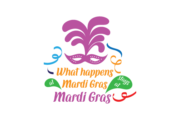What Happens at Mardi Gras Stays at Mardi Gras Craft Design By Creative Fabrica Crafts