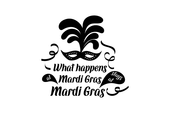Download Free What Happens At Mardi Gras Stays At Mardi Gras Svg Cut File By for Cricut Explore, Silhouette and other cutting machines.