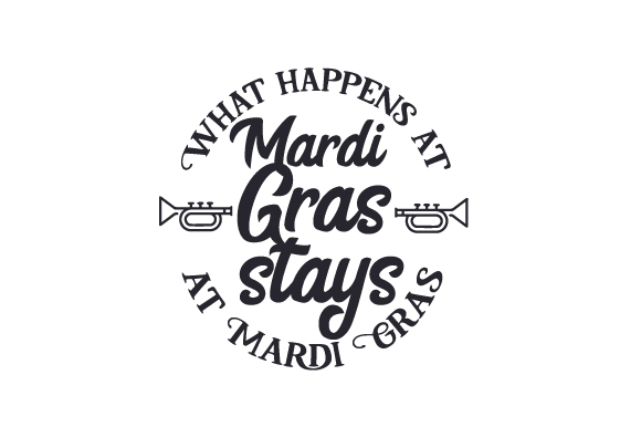 Download Free What Happens At Mardi Gras Stays At Mardi Gras Svg Cut File By SVG Cut Files