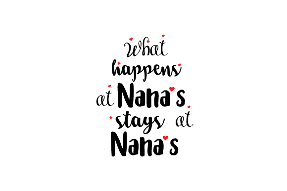 Download Free What Happens At Nana S Stays At Nana S Svg Cut File By Creative for Cricut Explore, Silhouette and other cutting machines.