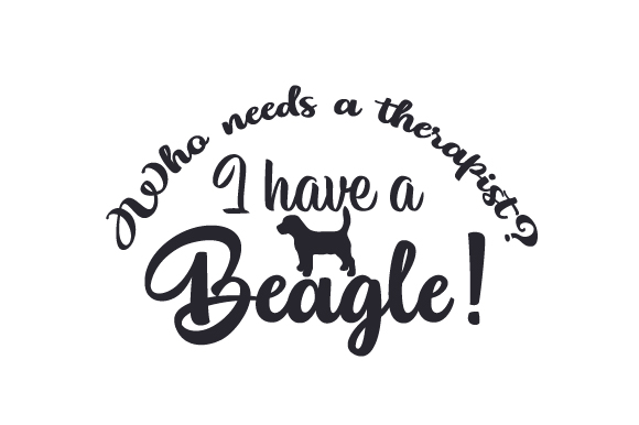 Download Free Who Needs A Therapist I Have A Beagle Svg Cut File By Creative for Cricut Explore, Silhouette and other cutting machines.
