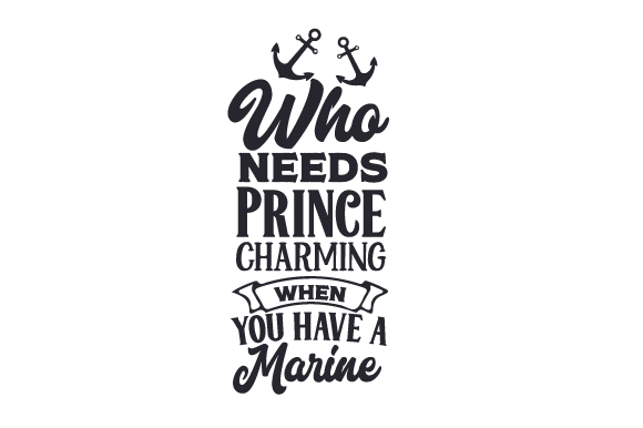 Who Needs Prince Charming when You Have a Marine Military Craft Cut File By Creative Fabrica Crafts