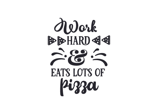 Download Free Work Hard And Eats Lots Of Pizza Svg Cut File By Creative for Cricut Explore, Silhouette and other cutting machines.