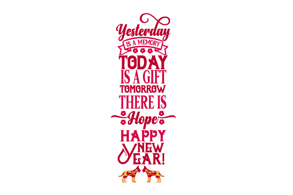 Download Free Yesterday Is A Memory Today Is A Gift Tomorrow There Is Hope for Cricut Explore, Silhouette and other cutting machines.