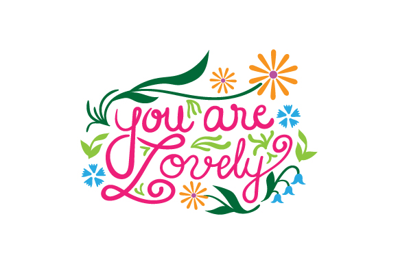 Download Free You Are Lovely Svg Cut File By Creative Fabrica Crafts for Cricut Explore, Silhouette and other cutting machines.