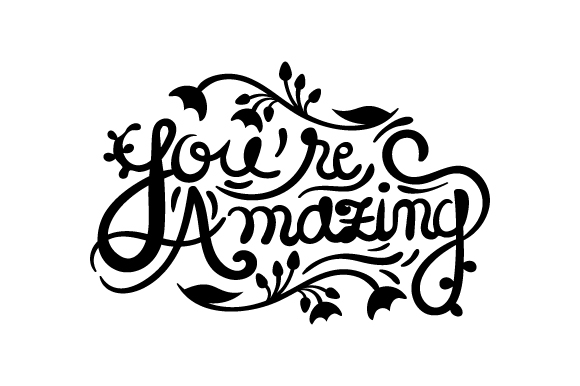 Download Free You Re Amazing Svg Cut File By Creative Fabrica Crafts for Cricut Explore, Silhouette and other cutting machines.