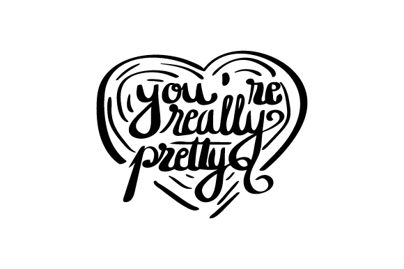 Download Free You Re Really Pretty Svg Cut File By Creative Fabrica Crafts for Cricut Explore, Silhouette and other cutting machines.