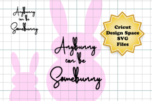 Download Free Anybunny Can Be Somebunny Graphic By Sneaky Fox Entertainment for Cricut Explore, Silhouette and other cutting machines.