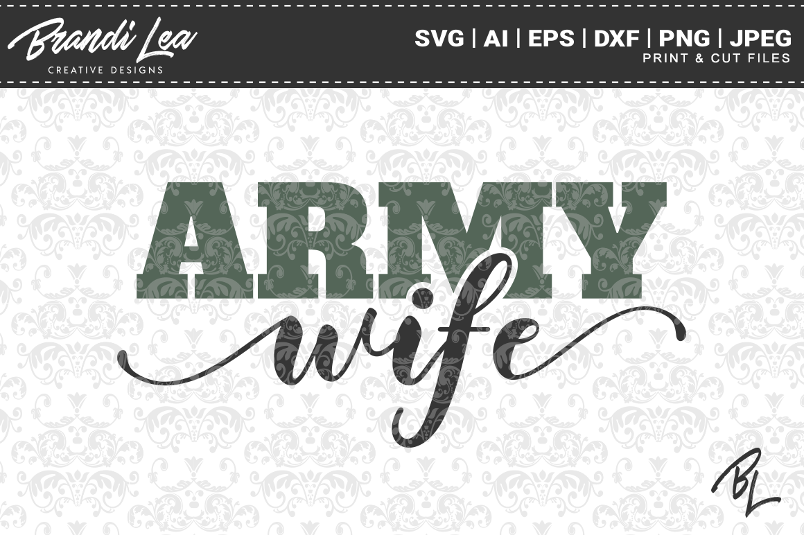 Download Free Army Wife Cut Files Graphic By Brandileadesigns Creative Fabrica for Cricut Explore, Silhouette and other cutting machines.