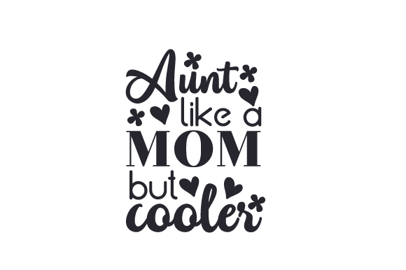 Download Free Aunt Like A Mom But Cooler Svg Cut File By Creative Fabrica for Cricut Explore, Silhouette and other cutting machines.