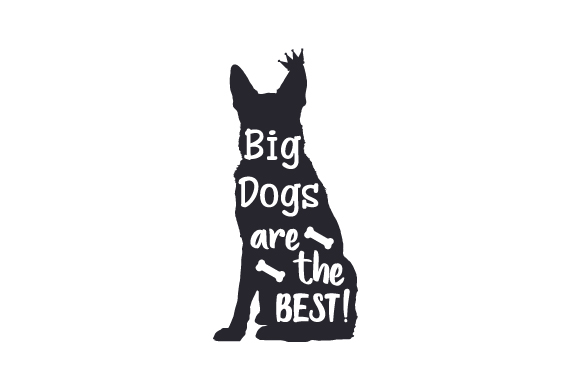 Download Free Big Dogs Are The Best Svg Cut File By Creative Fabrica Crafts for Cricut Explore, Silhouette and other cutting machines.