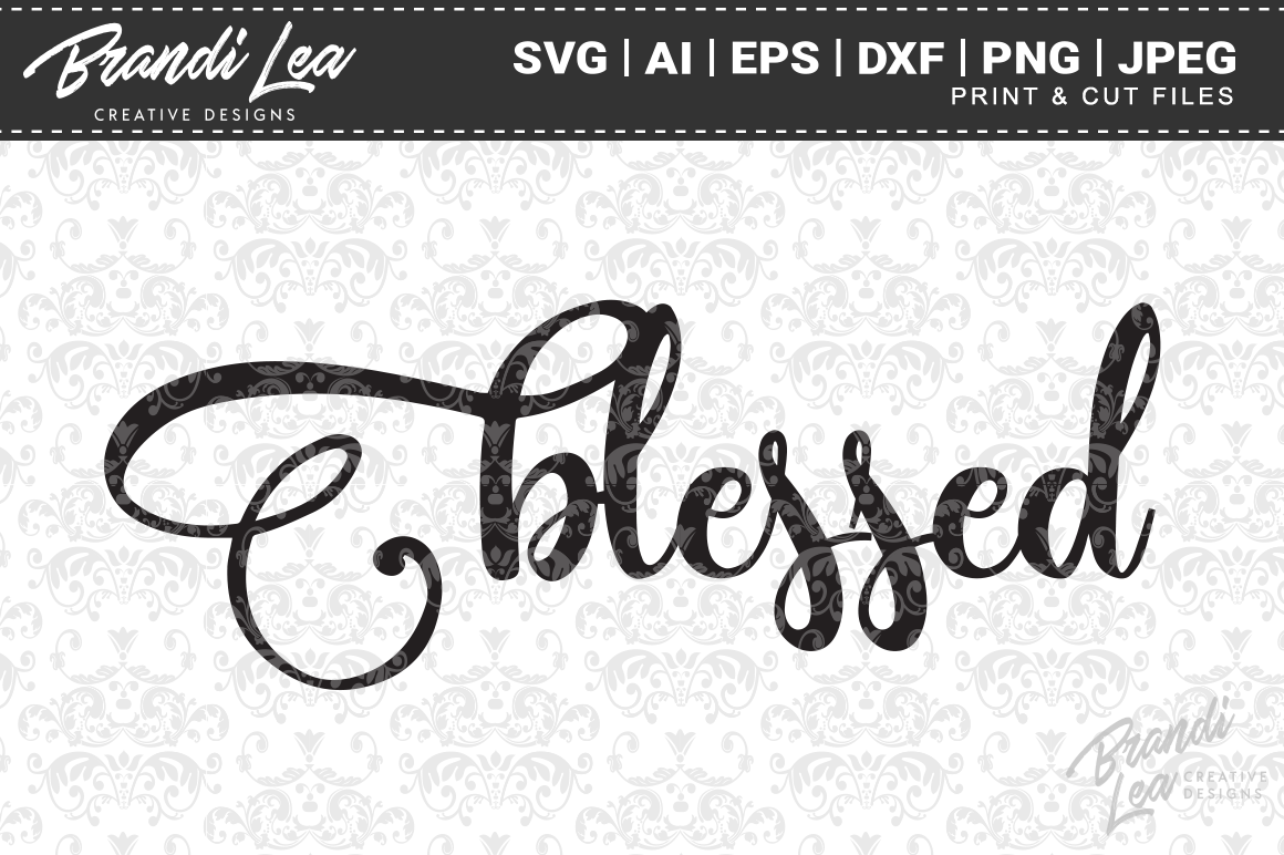 Download Free Blessed Graphic By Brandileadesigns Creative Fabrica for Cricut Explore, Silhouette and other cutting machines.
