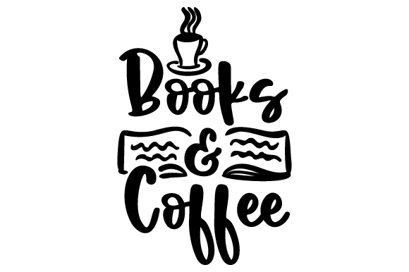 Download Free Books Coffee Svg Cut File By Creative Fabrica Crafts for Cricut Explore, Silhouette and other cutting machines.