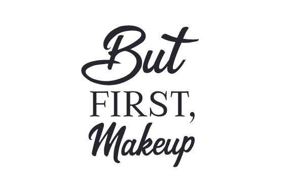 Download Free But First Makeup Svg Cut File By Creative Fabrica Crafts for Cricut Explore, Silhouette and other cutting machines.