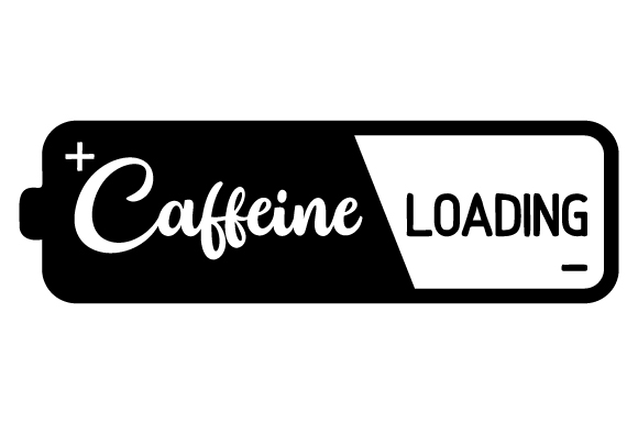 Caffeine - Loading Café Archivo de Corte Craft Por Creative Fabrica Crafts