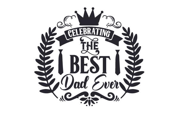 Download Free Celebrating The Best Dad Ever Svg Cut File By Creative Fabrica for Cricut Explore, Silhouette and other cutting machines.