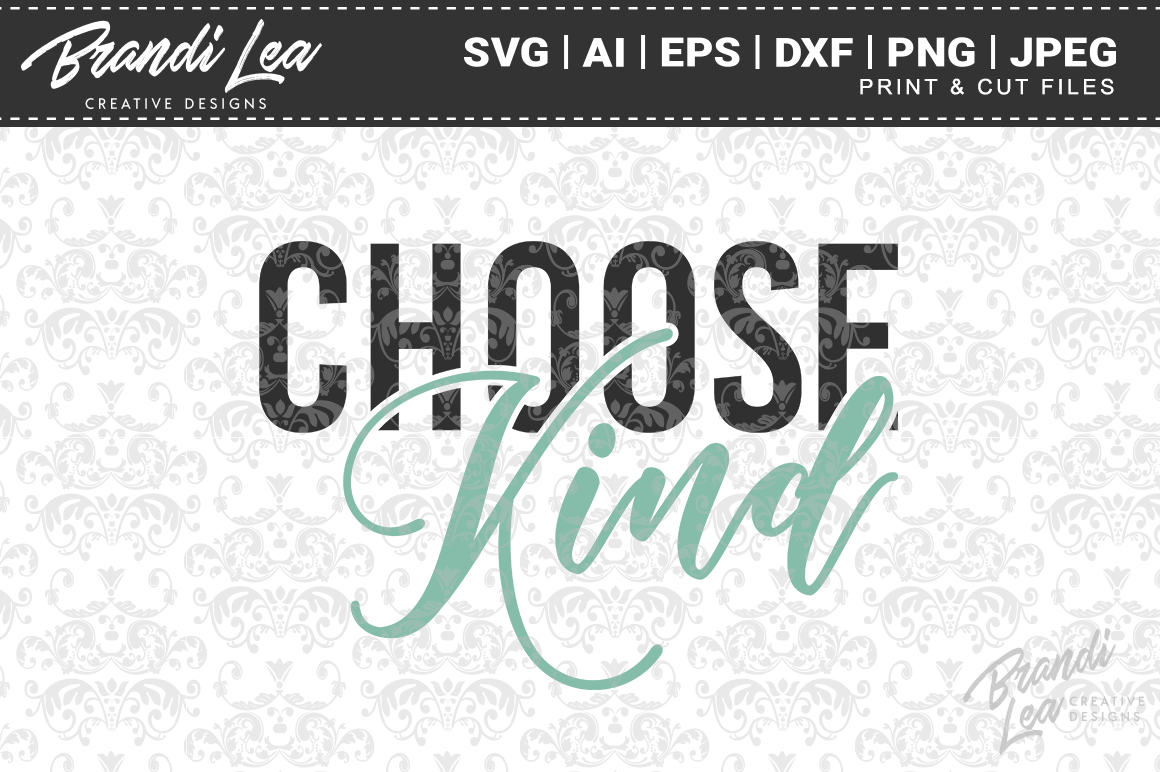 Download Free Choose Kind Cut Files Graphic By Brandileadesigns Creative Fabrica for Cricut Explore, Silhouette and other cutting machines.