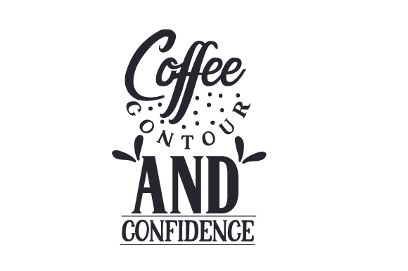 Coffee, Contour, and Confidence Beauty & Fashion Craft Cut File By Creative Fabrica Crafts