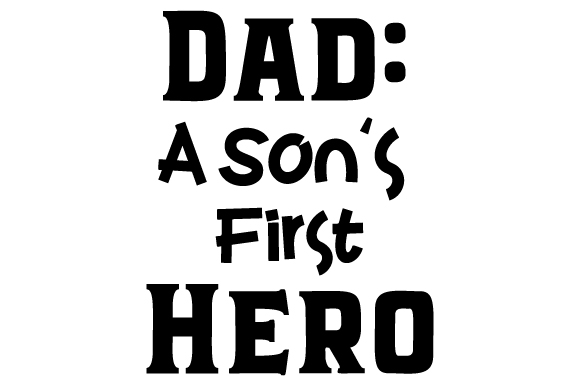 Download Free Dad A Son S First Hero Svg Cut File By Creative Fabrica Crafts for Cricut Explore, Silhouette and other cutting machines.