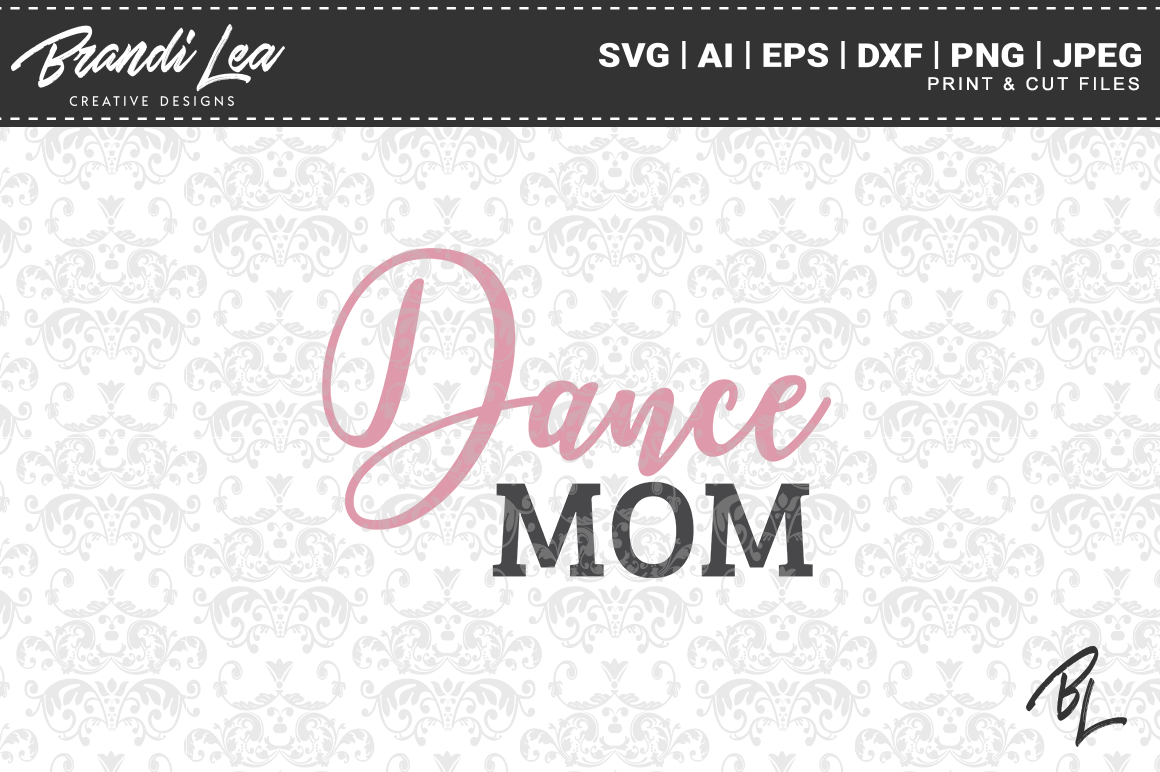 Download Free Dance Mom Cut Files Graphic By Brandileadesigns Creative Fabrica for Cricut Explore, Silhouette and other cutting machines.
