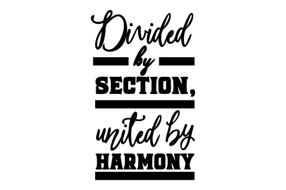 Divided By Section United By Harmony Svg Cut File By Creative Fabrica Crafts Creative Fabrica