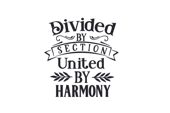 Download Free Divided By Section United By Harmony Svg Cut File By Creative for Cricut Explore, Silhouette and other cutting machines.
