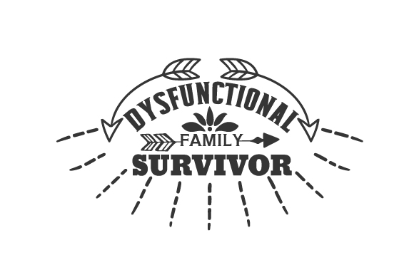 Dysfunctional Family Survivor Family Craft Cut File By Creative Fabrica Crafts