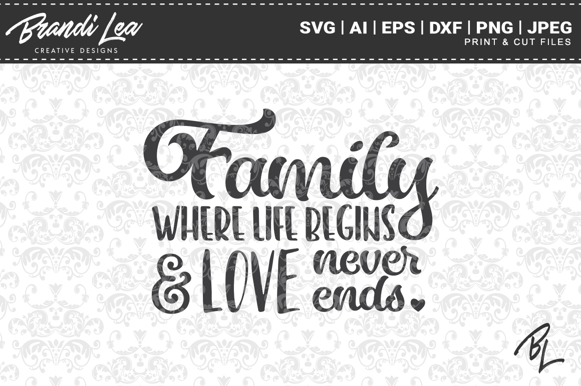 Download Free Family Where Life Begins And Love Never Ends Svg Cut Files for Cricut Explore, Silhouette and other cutting machines.