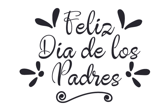 Download Free Feliz Dia De Los Padres Svg Cut File By Creative Fabrica Crafts for Cricut Explore, Silhouette and other cutting machines.