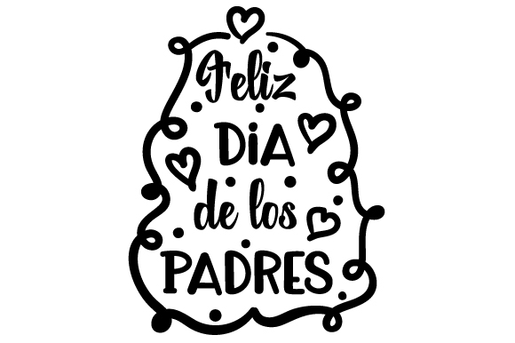 Download Free Feliz Dia De Los Padres Svg Cut File By Creative Fabrica Crafts SVG Cut Files