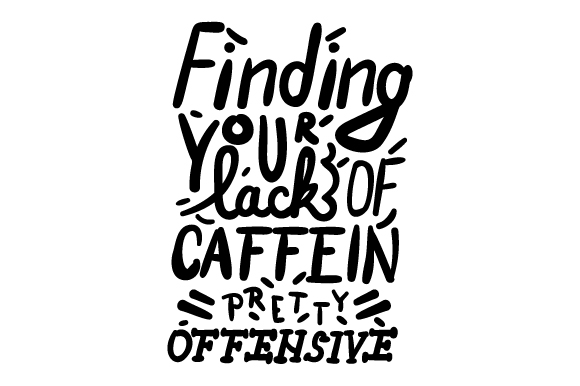 Download Free Finding Your Lack Of Caffeine Pretty Offensive Svg Cut File By for Cricut Explore, Silhouette and other cutting machines.