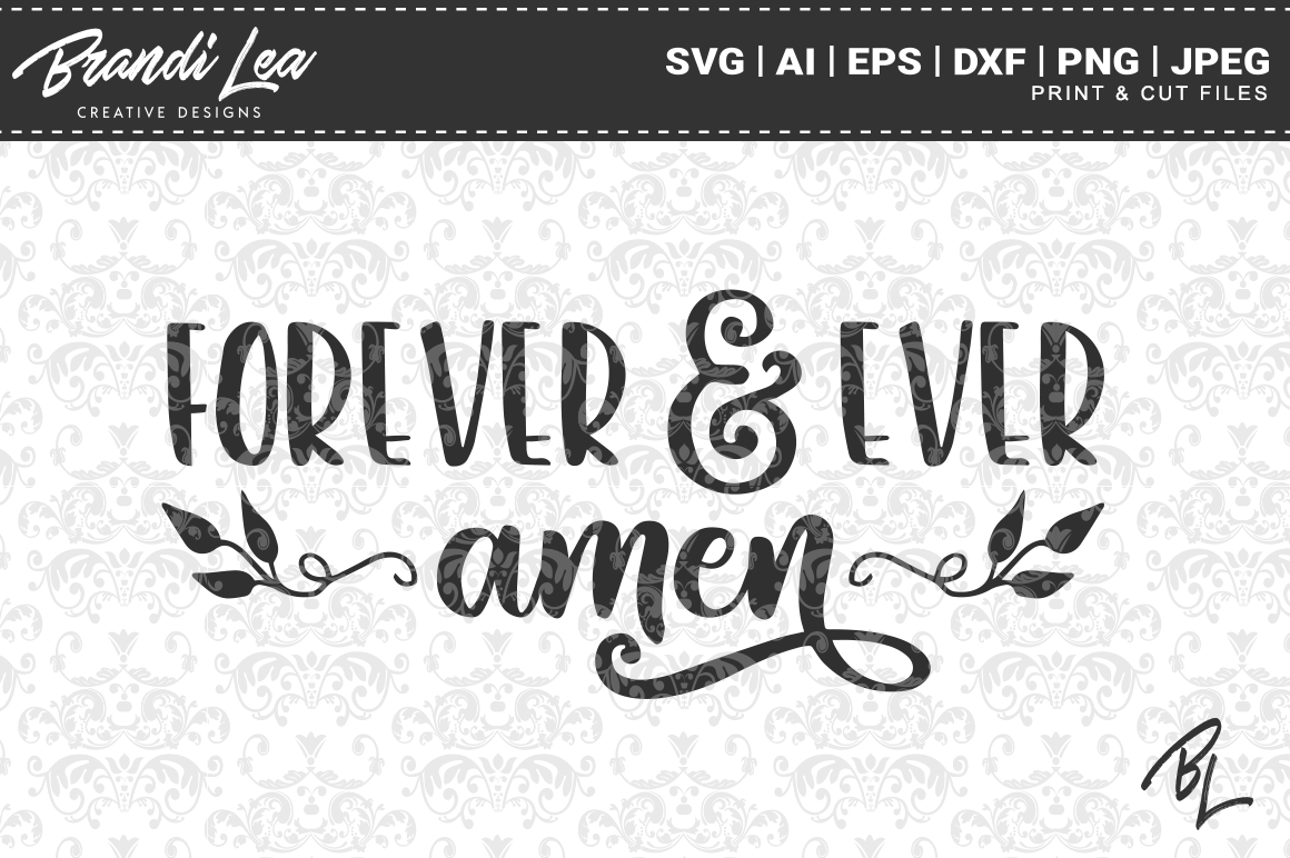 Download Free Forever And Ever Amen Svg Cut Files Graphic By Brandileadesigns for Cricut Explore, Silhouette and other cutting machines.