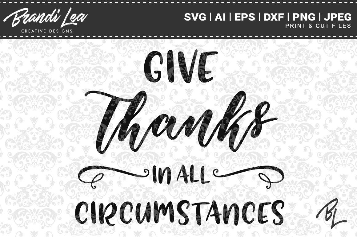 Give Thanks In All Circumstances Svg Cut Files Graphic By