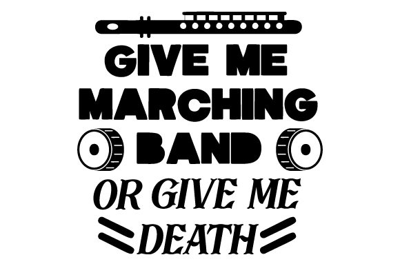 Give Me Marching Band or Give Me Death Music Craft Cut File By Creative Fabrica Crafts