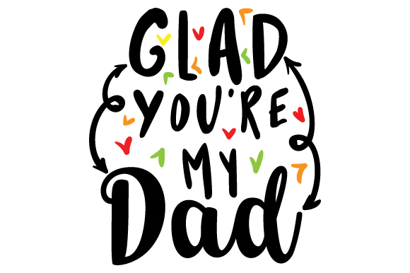 Download Free Glad You Re My Dad Svg Cut File By Creative Fabrica Crafts for Cricut Explore, Silhouette and other cutting machines.