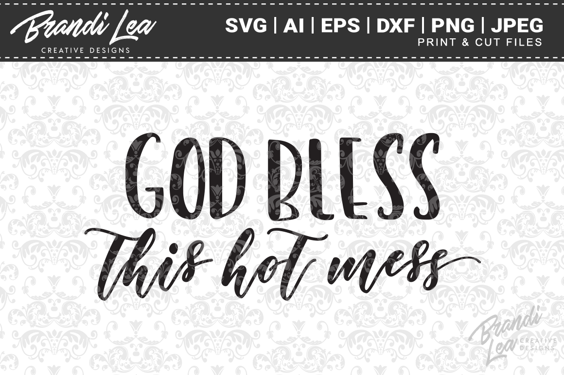 Download Free God Bless This Hot Mess Svg Cut Files Graphic By for Cricut Explore, Silhouette and other cutting machines.