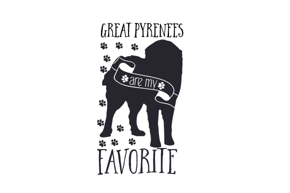 Download Free Great Pyrenees Are My Favorite Svg Cut File By Creative Fabrica for Cricut Explore, Silhouette and other cutting machines.